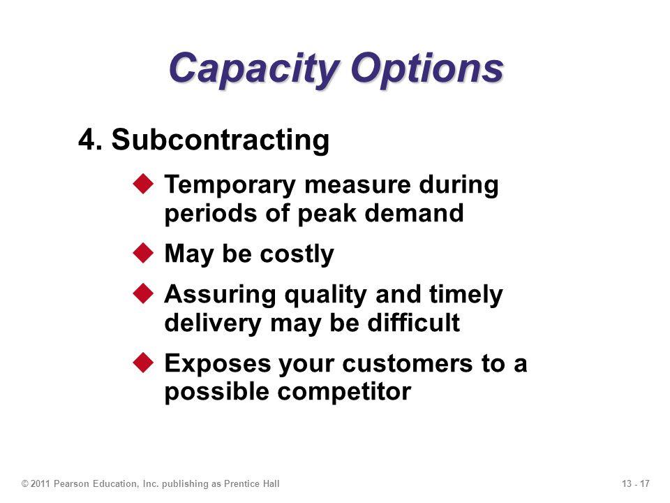 13 - 18© 2011 Pearson Education, Inc.publishing as Prentice Hall Capacity Options 5.