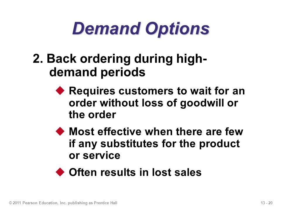 13 - 21© 2011 Pearson Education, Inc.publishing as Prentice Hall Demand Options 3.