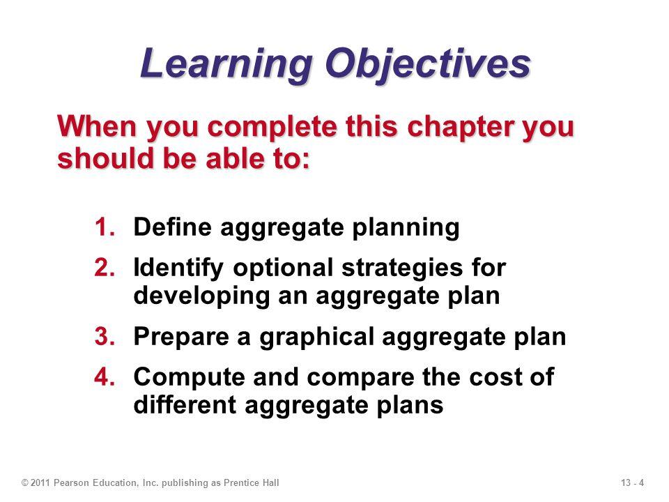 13 - 5© 2011 Pearson Education, Inc.