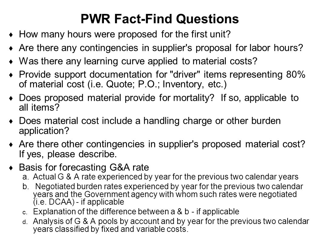 Capture Team Success PWR Fact-Find Questions  How many hours were proposed for the first unit?  Are there any contingencies in supplier's proposal f
