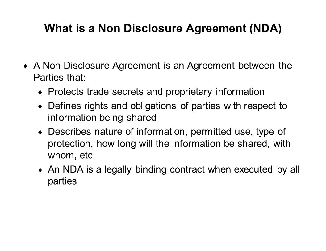 Capture Team Success What is a Non Disclosure Agreement (NDA)  A Non Disclosure Agreement is an Agreement between the Parties that:  Protects trade