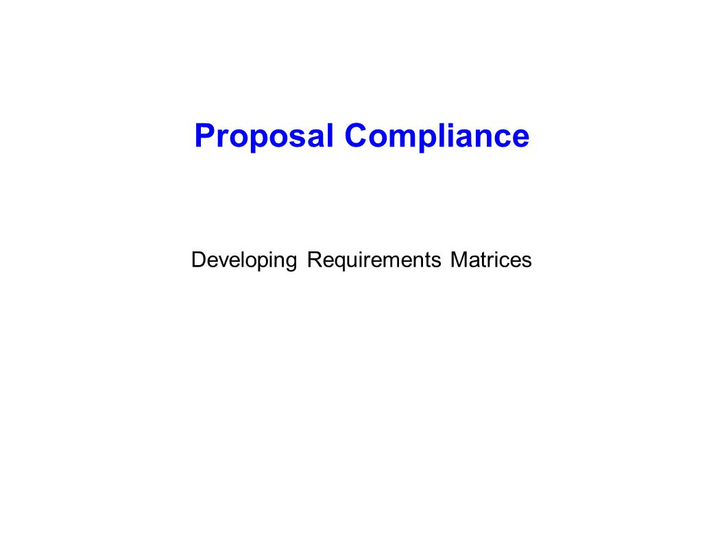 Capture Team Success Proposal Compliance Developing Requirements Matrices