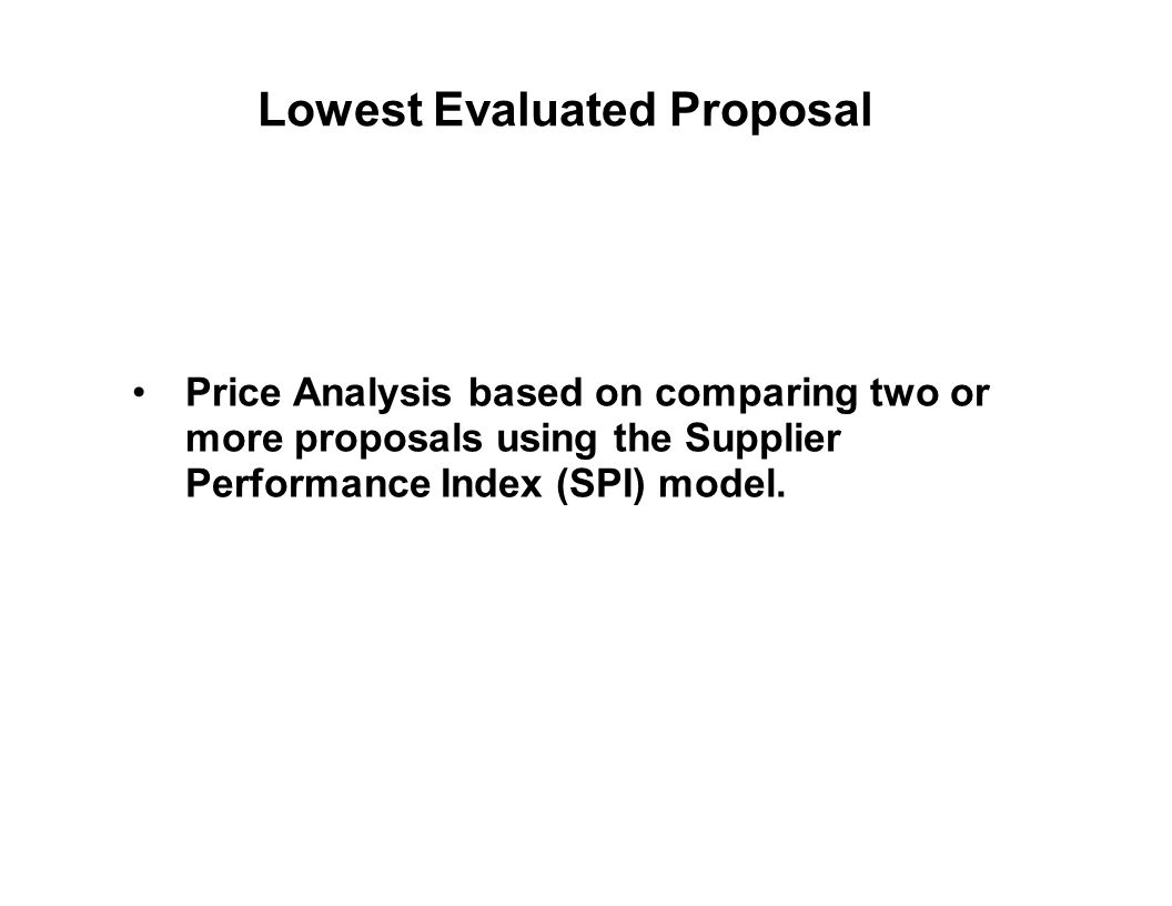 Capture Team Success Lowest Evaluated Proposal Price Analysis based on comparing two or more proposals using the Supplier Performance Index (SPI) mode