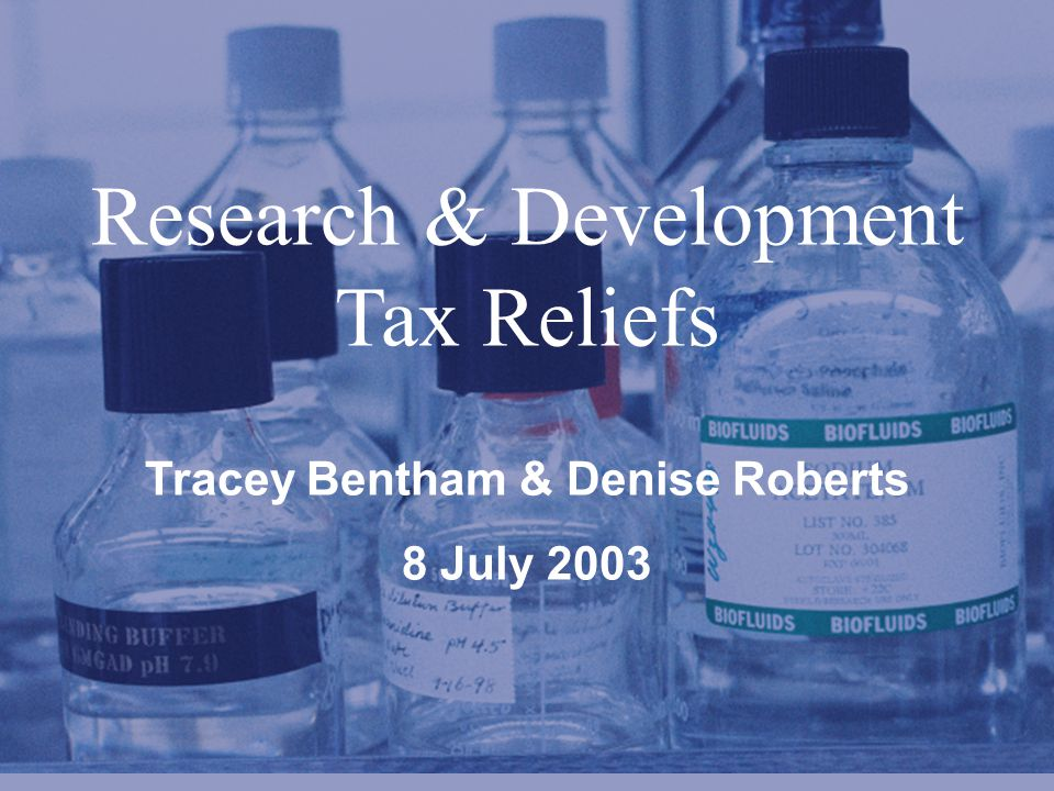 PricewaterhouseCoopers LLP Research & Development Tax Reliefs Tracey Bentham & Denise Roberts 8 July 2003