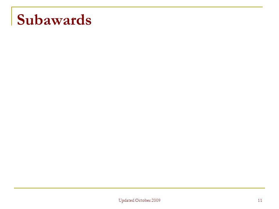 Updated October 2009 11 Subawards