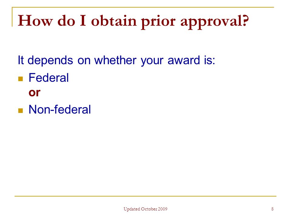 Updated October 2009 8 How do I obtain prior approval.