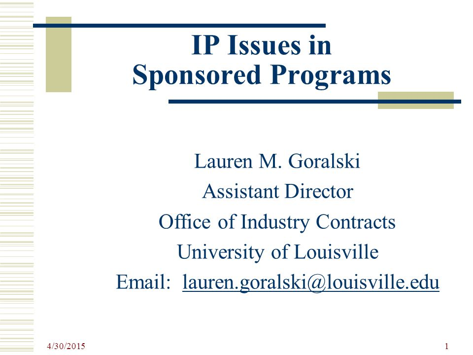 IP Issues in Sponsored Programs Lauren M.