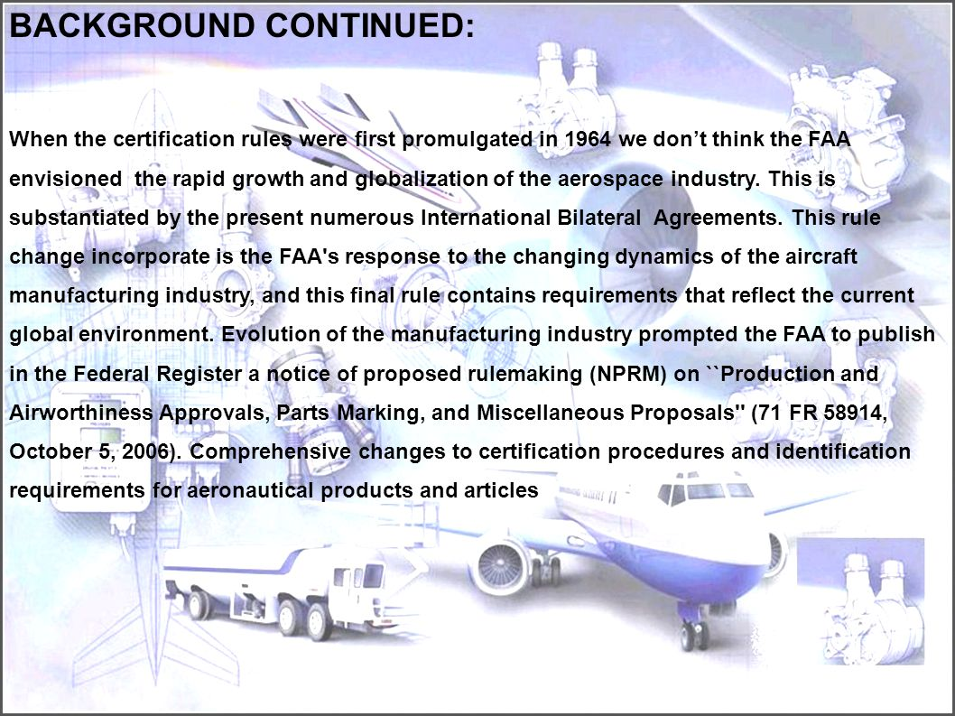 Background To The Rule Changes: Over the last several decades, the aircraft manufacturing industry has evolved significantly. Years ago, most transpor