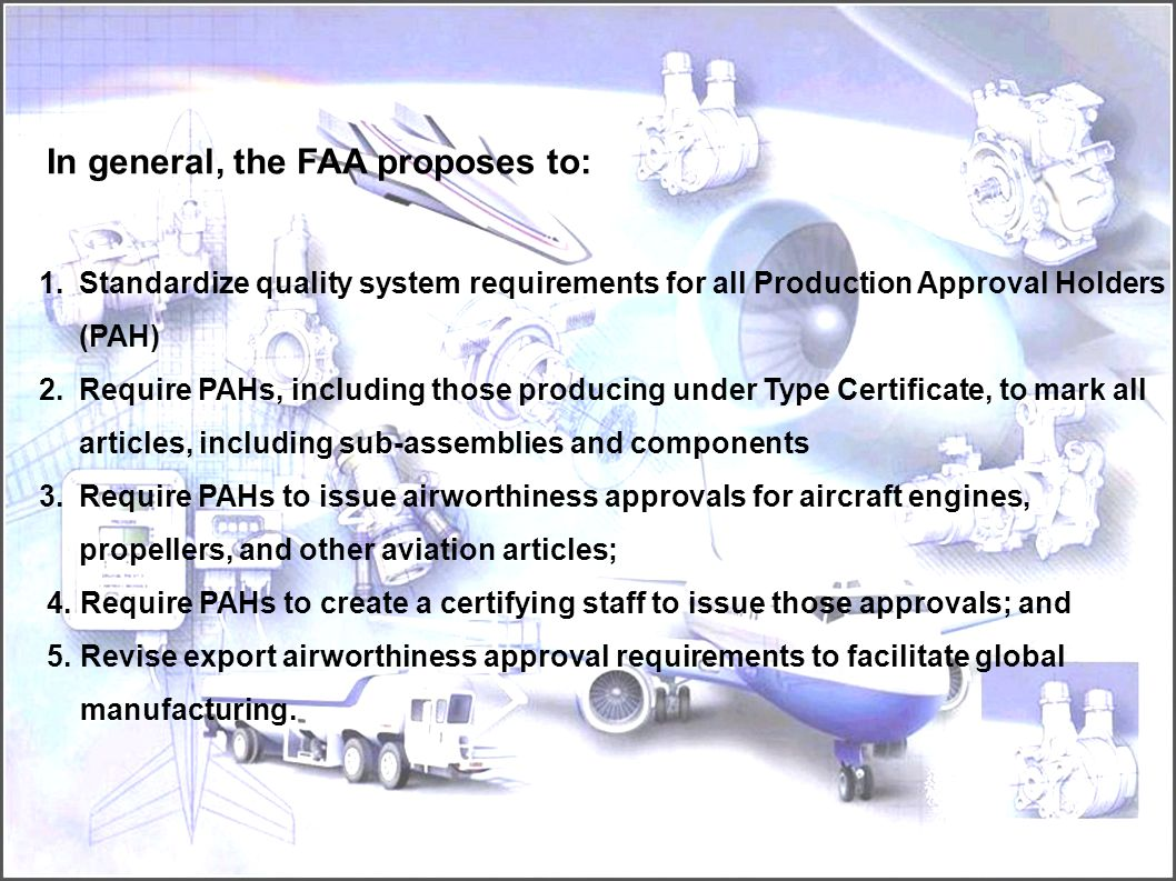 When the certification rules were first promulgated in 1964 we don't think the FAA envisioned the rapid growth and globalization of the aerospace indu