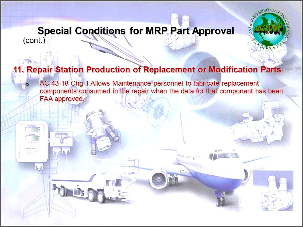 Special Conditions for MRP Part Approval 9.Parts sold prior to the issuance of a Type Certificate (Provisioning).  A manufacturer with a APIS or PC m