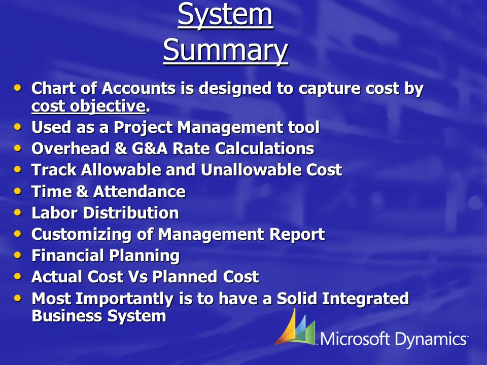 System Summary Chart of Accounts is designed to capture cost by cost objective.