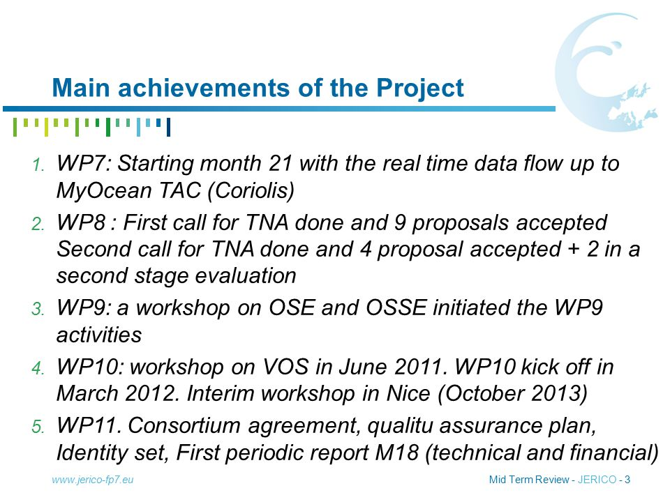 Mid Term Review - JERICO - 3 Main achievements of the Project www.jerico-fp7.eu 1.