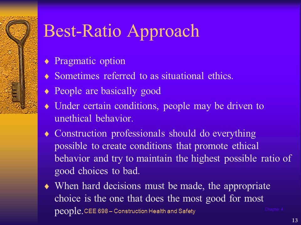 Chapter 4 13 Best-Ratio Approach  Pragmatic option  Sometimes referred to as situational ethics.