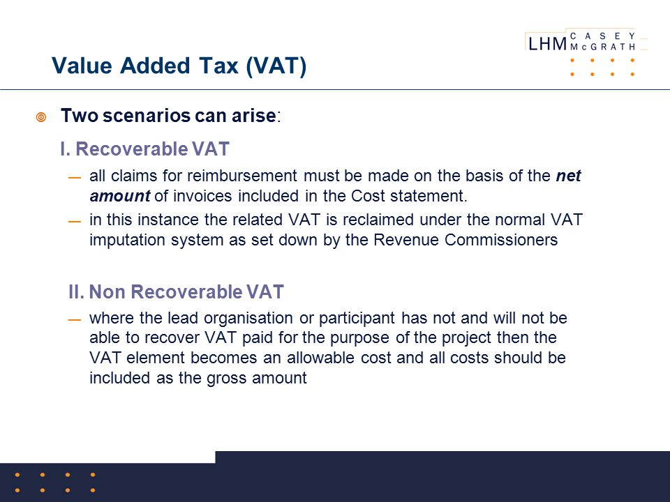 Value Added Tax (VAT)  Two scenarios can arise: I.
