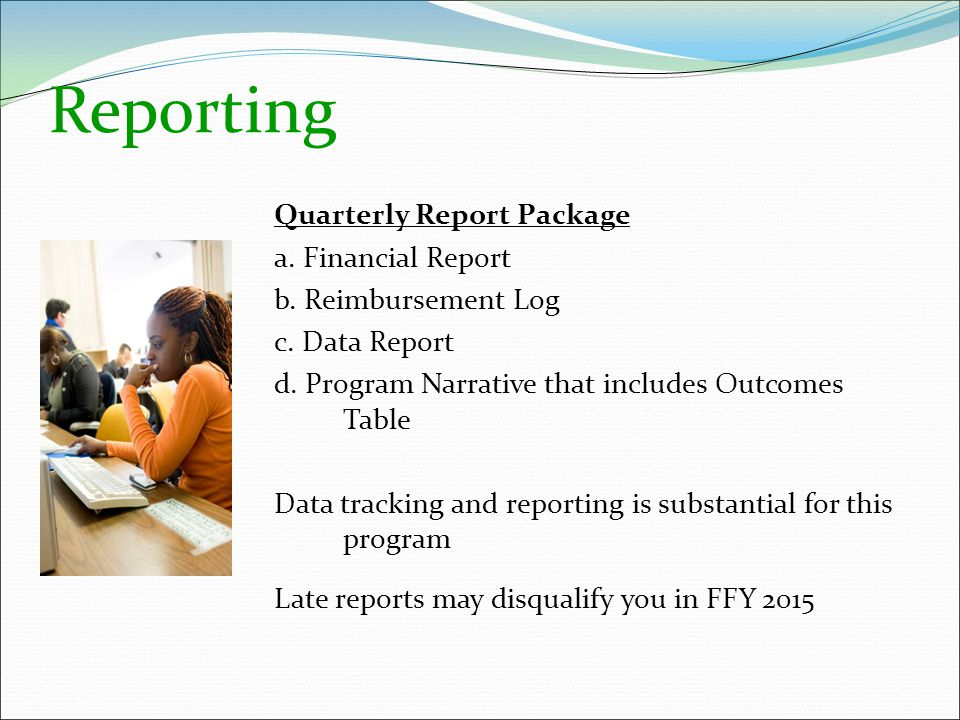Reporting Quarterly Report Package a. Financial Report b.