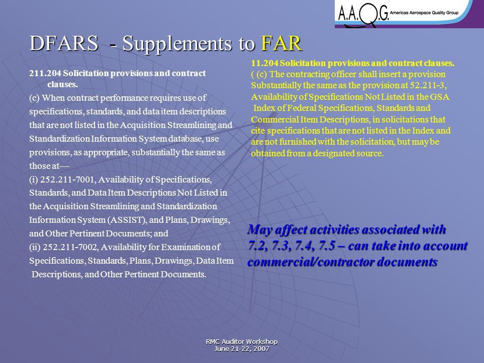 RMC Auditor Workshop June 21-22, 2007 DFARS - Supplements to FAR 211.204 Solicitation provisions and contract clauses. (c) When contract performance r