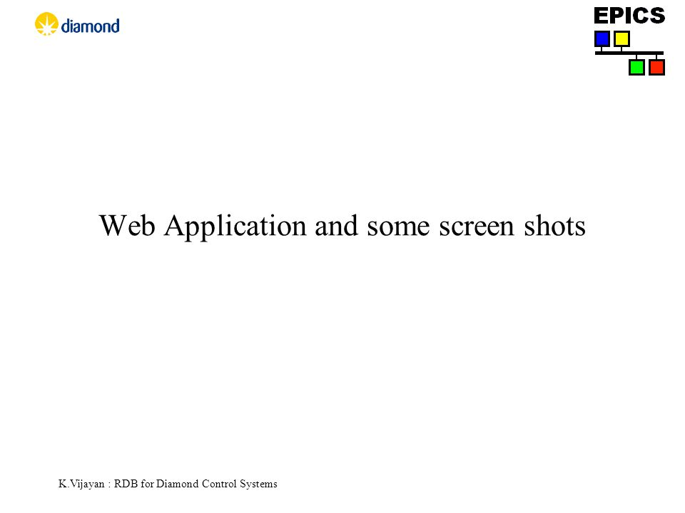 K.Vijayan : RDB for Diamond Control Systems Web Application and some screen shots