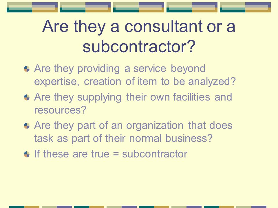 Are they a consultant or a subcontractor.