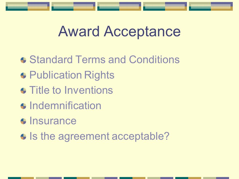 Award Acceptance Standard Terms and Conditions Publication Rights Title to Inventions Indemnification Insurance Is the agreement acceptable