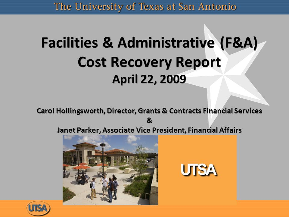 Facilities & Administrative (F&A) Cost Recovery Report April 22, 2009 Carol Hollingsworth, Director, Grants & Contracts Financial Services & Janet Parker, Associate Vice President, Financial Affairs