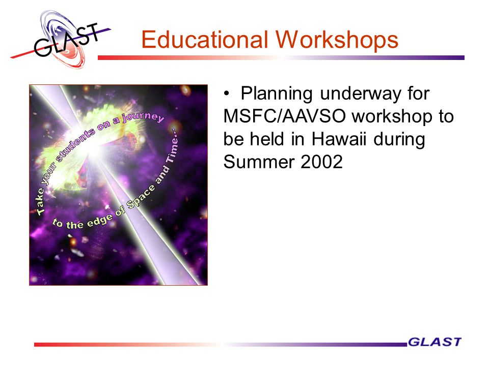 Educational Workshops Planning underway for MSFC/AAVSO workshop to be held in Hawaii during Summer 2002
