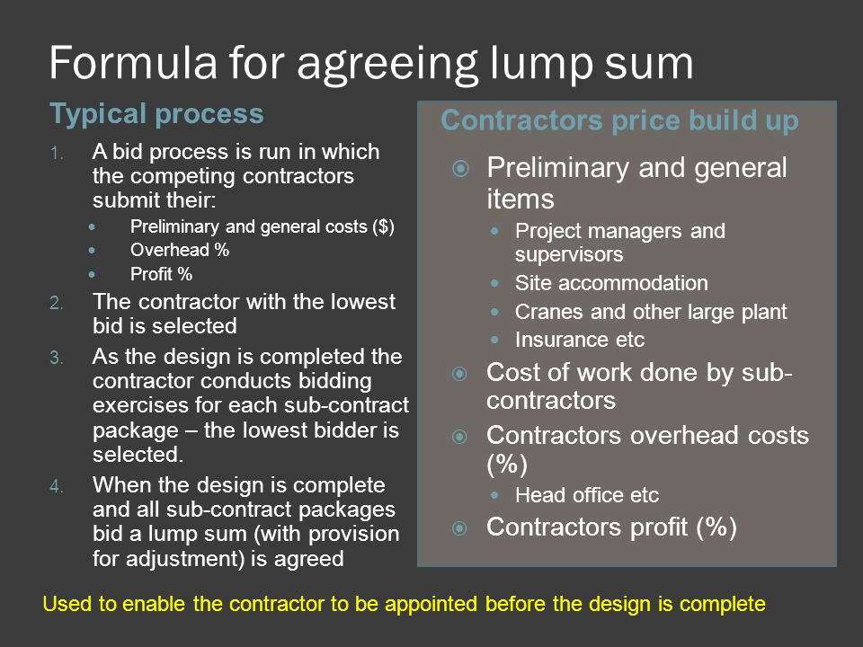 Formula for agreeing lump sum Typical process Contractors price build up 1.