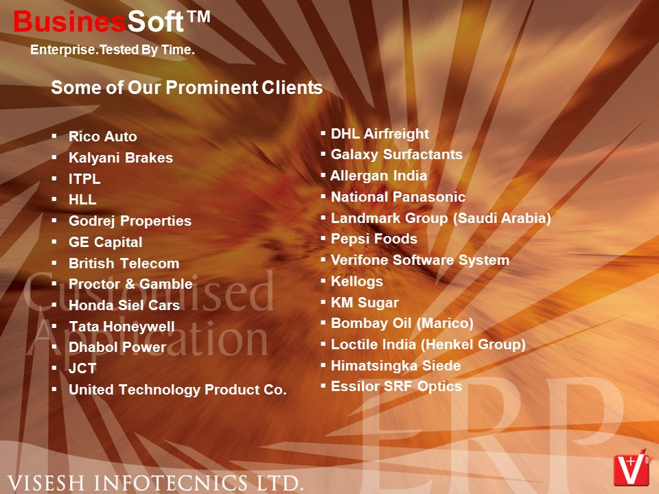 Some of Our Prominent Clients  Rico Auto  Kalyani Brakes  ITPL  HLL  Godrej Properties  GE Capital  British Telecom  Proctor & Gamble  Honda Siel Cars  Tata Honeywell  Dhabol Power  JCT  United Technology Product Co.