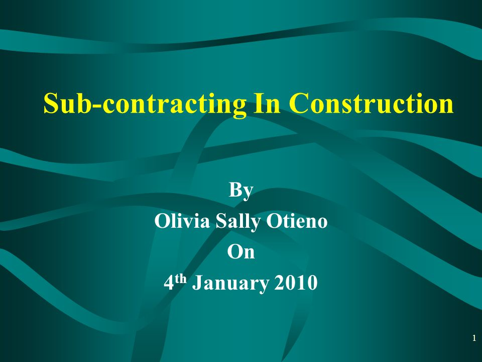 Managing sub-contracts cont'd 3) Formality A contractor may have or be in the process of creating a contract with an employer to carry out certain works.