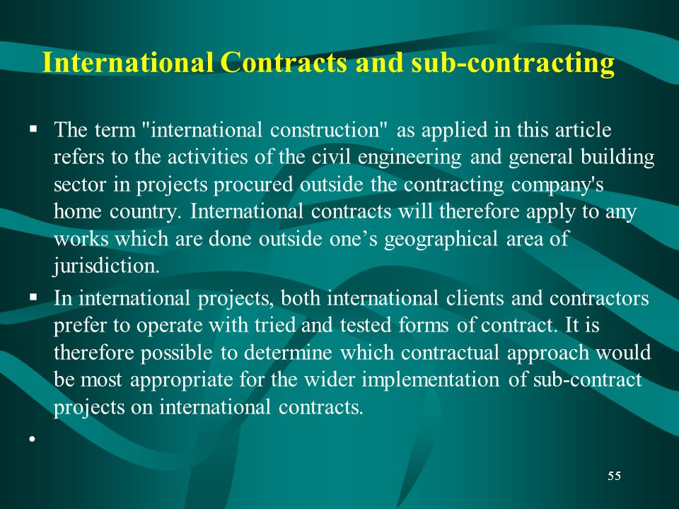 International Contracts and sub-contracting  The term