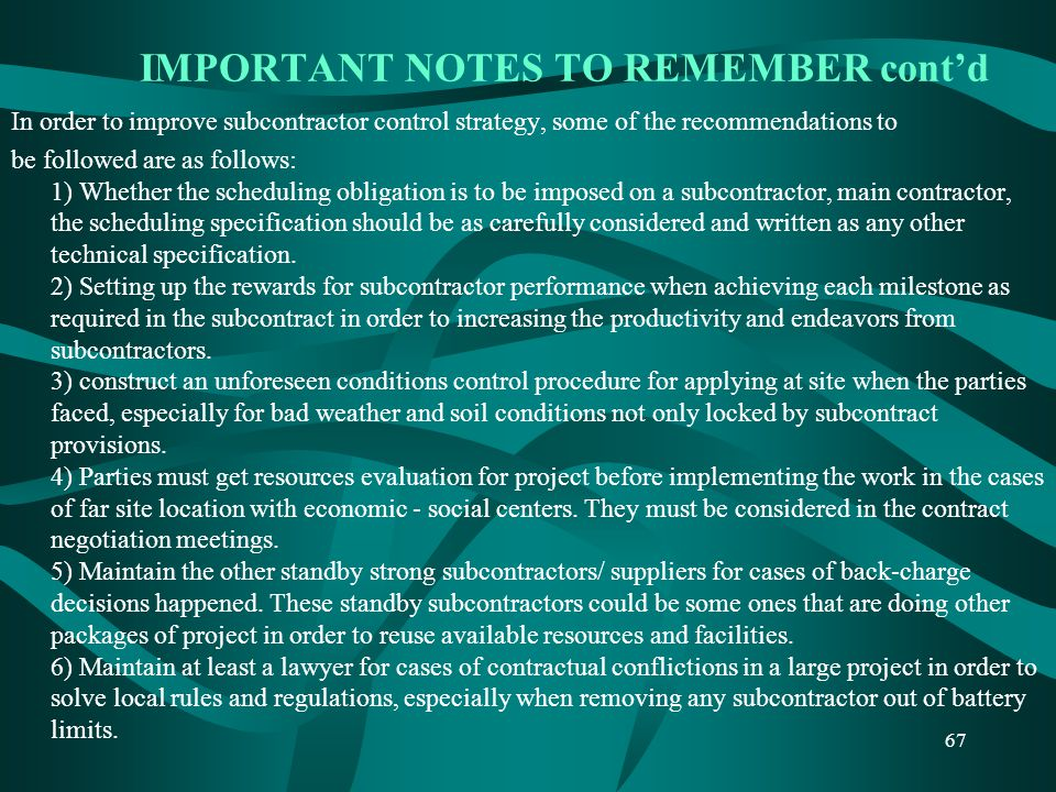 IMPORTANT NOTES TO REMEMBER cont'd In order to improve subcontractor control strategy, some of the recommendations to be followed are as follows: 1) W