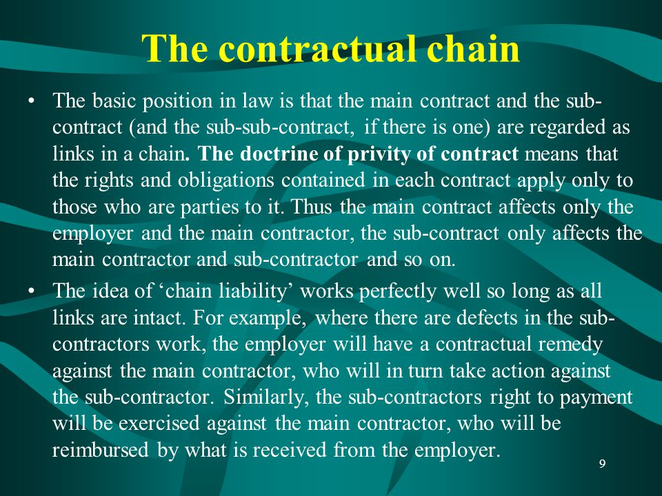 Types of sub-contractors cont'd 3) Domestic sub-contractors The domestic subcontract is a direct contract between a specialist sub-contractor and the main contractor.