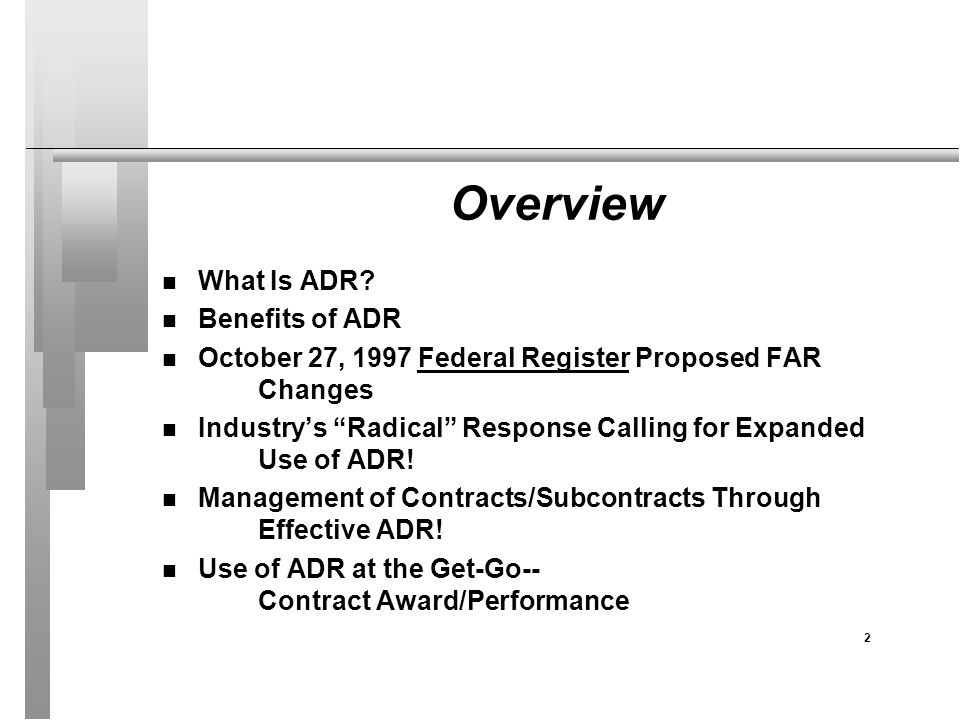 Overview n What Is ADR.
