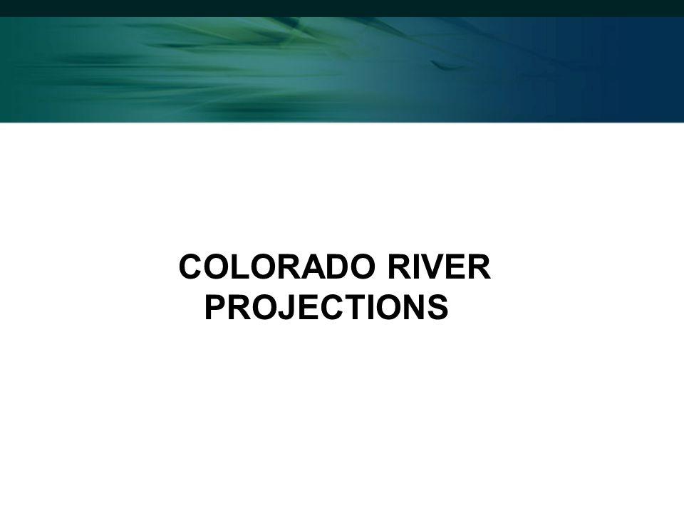 COLORADO RIVER PROJECTIONS