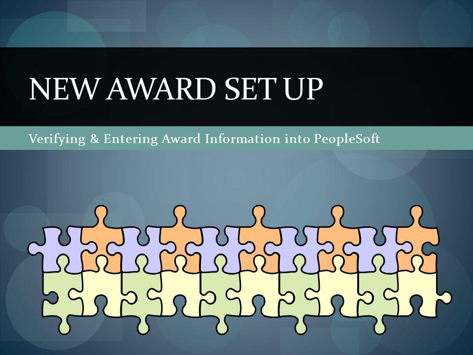 Overview Award Set-up Verification, Verification, Verification.