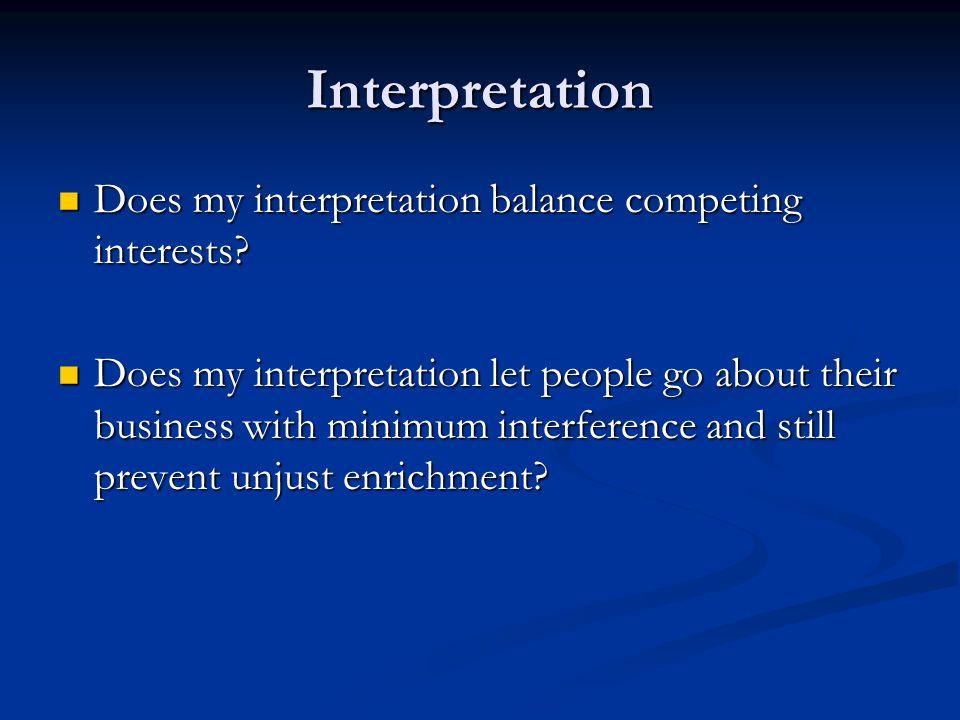 Interpretation Does my interpretation balance competing interests.