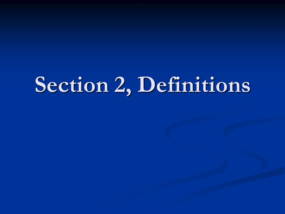 Section 2, Definitions