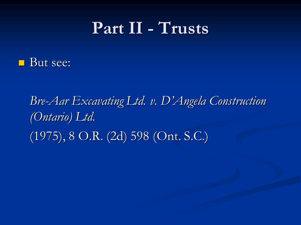 Part II - Trusts But see: But see: Bre-Aar Excavating Ltd.