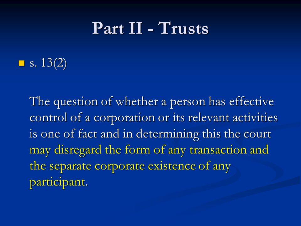 Part II - Trusts s. 13(2) s.