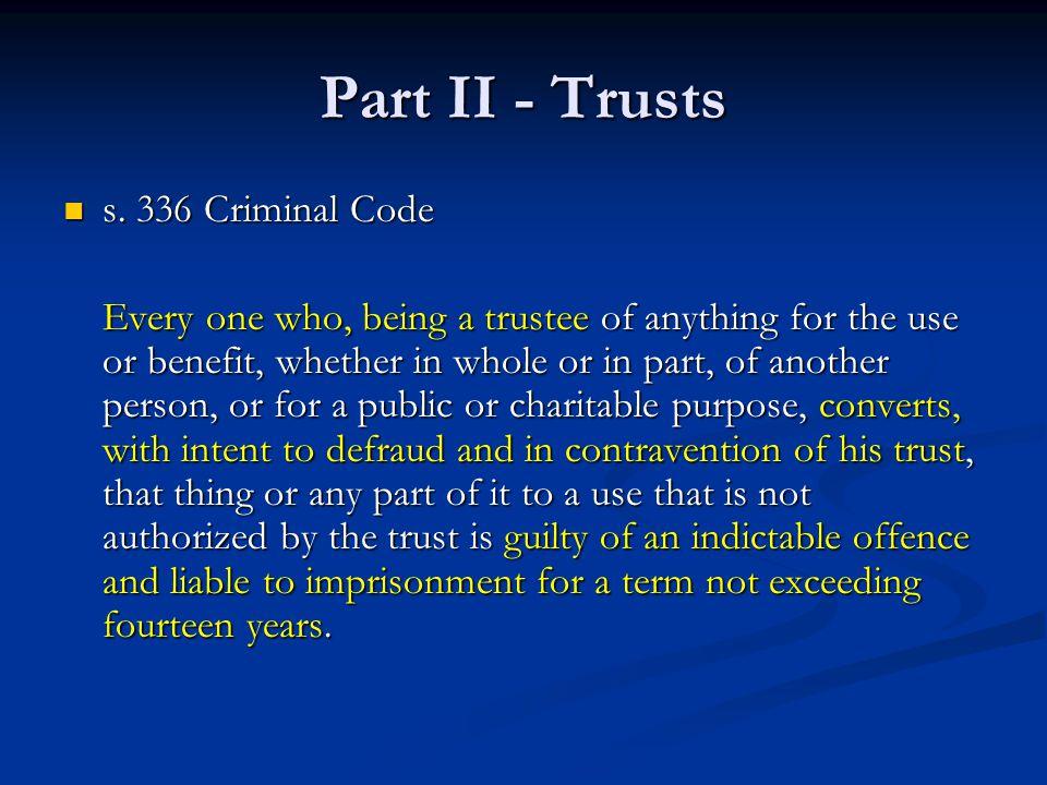 Part II - Trusts s. 336 Criminal Code s.