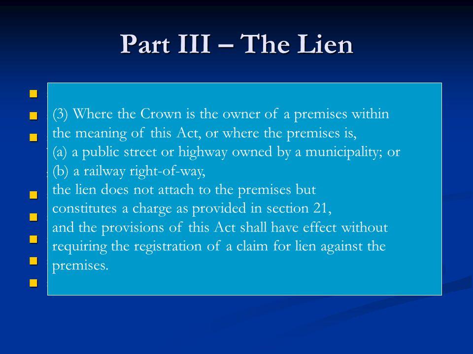 Part III – The Lien s. 14 – Creates the Lien s. 14 – Creates the Lien s.