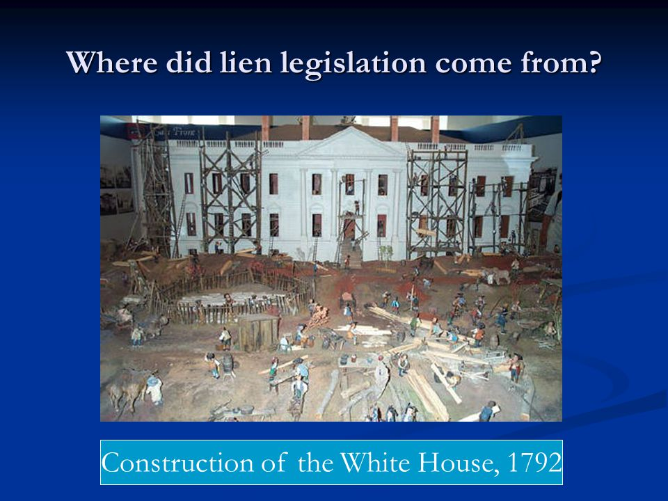 Where did lien legislation come from Construction of the White House, 1792