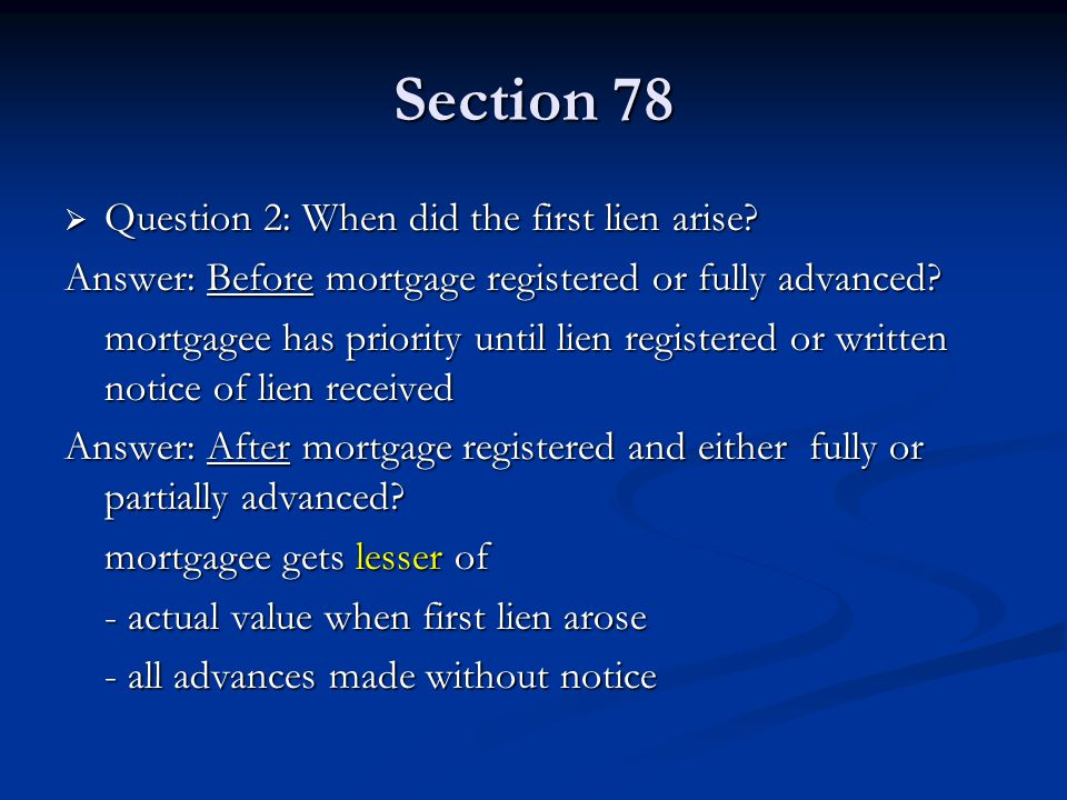 Section 78  Question 2: When did the first lien arise.