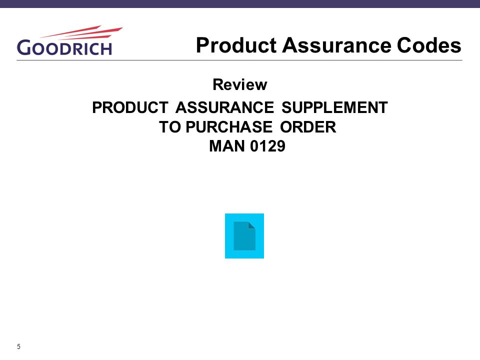 5 Product Assurance Codes Review PRODUCT ASSURANCE SUPPLEMENT TO PURCHASE ORDER MAN 0129