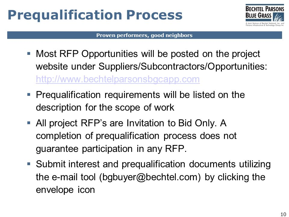 Proven performers, good neighbors 10 Prequalification Process  Most RFP Opportunities will be posted on the project website under Suppliers/Subcontra