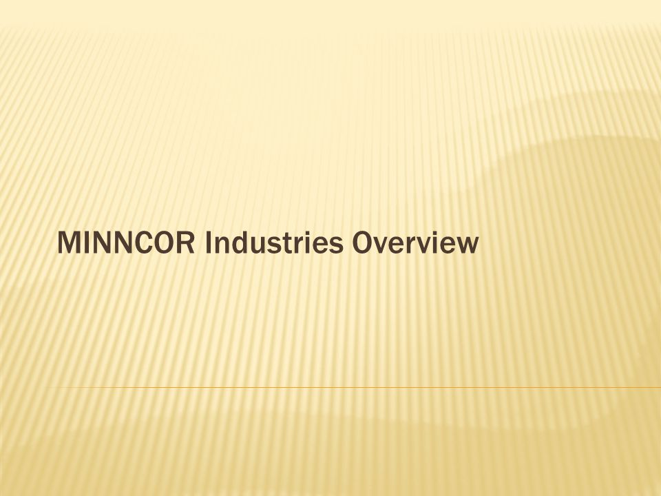 MINNCOR Purpose  To operate a dynamic and profitable business  To employ as many offenders as possible, to efficiently reduce inmate idleness and contribute to a secure prison environment  To provide work skills training to offenders that prepares them for return to the community, including our EMPLOY Program