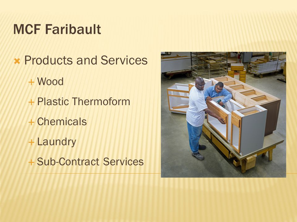 MCF Faribault  Products and Services  Wood  Plastic Thermoform  Chemicals  Laundry  Sub-Contract Services
