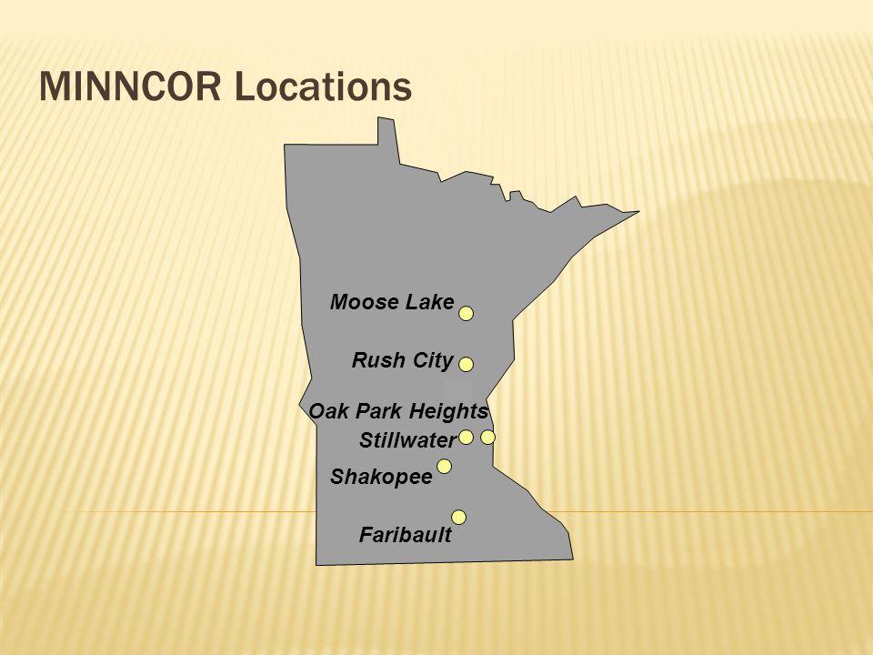 MINNCOR Locations Faribault Rush City Moose Lake Oak Park Heights Shakopee Stillwater