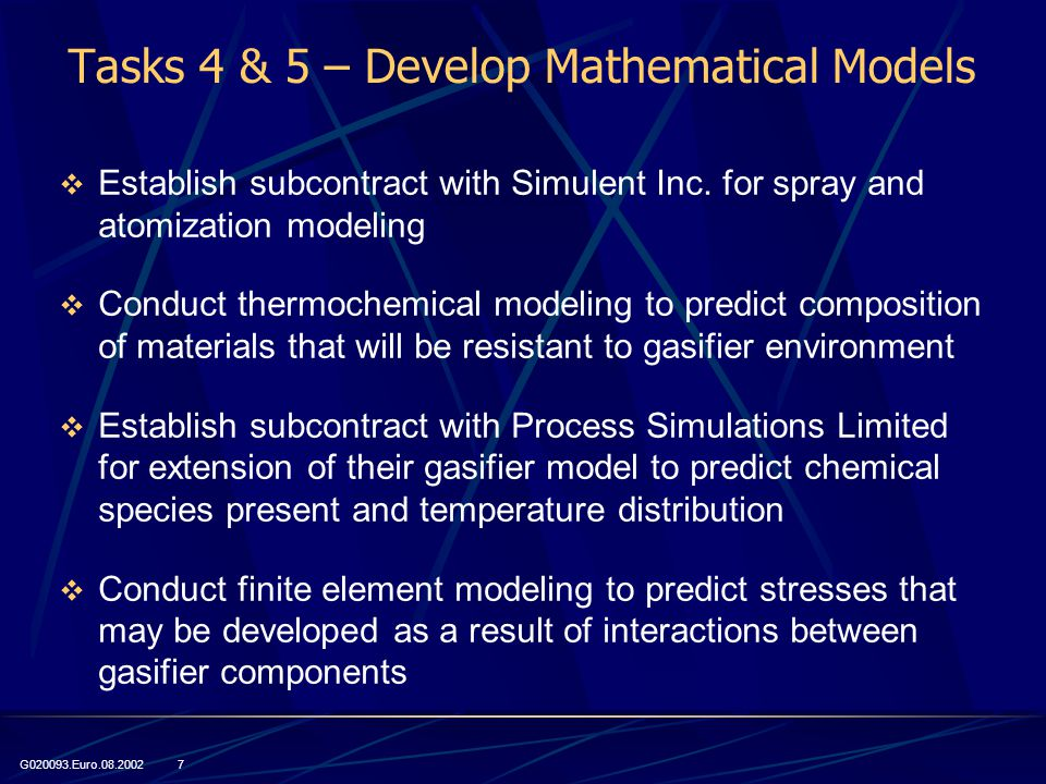 G020093.Euro.08.2002 7 Tasks 4 & 5 – Develop Mathematical Models  Establish subcontract with Simulent Inc.