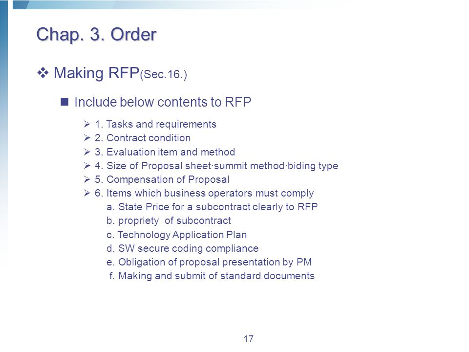 17 Chap. 3. Order  Making RFP (Sec.16.) Include below contents to RFP  1.
