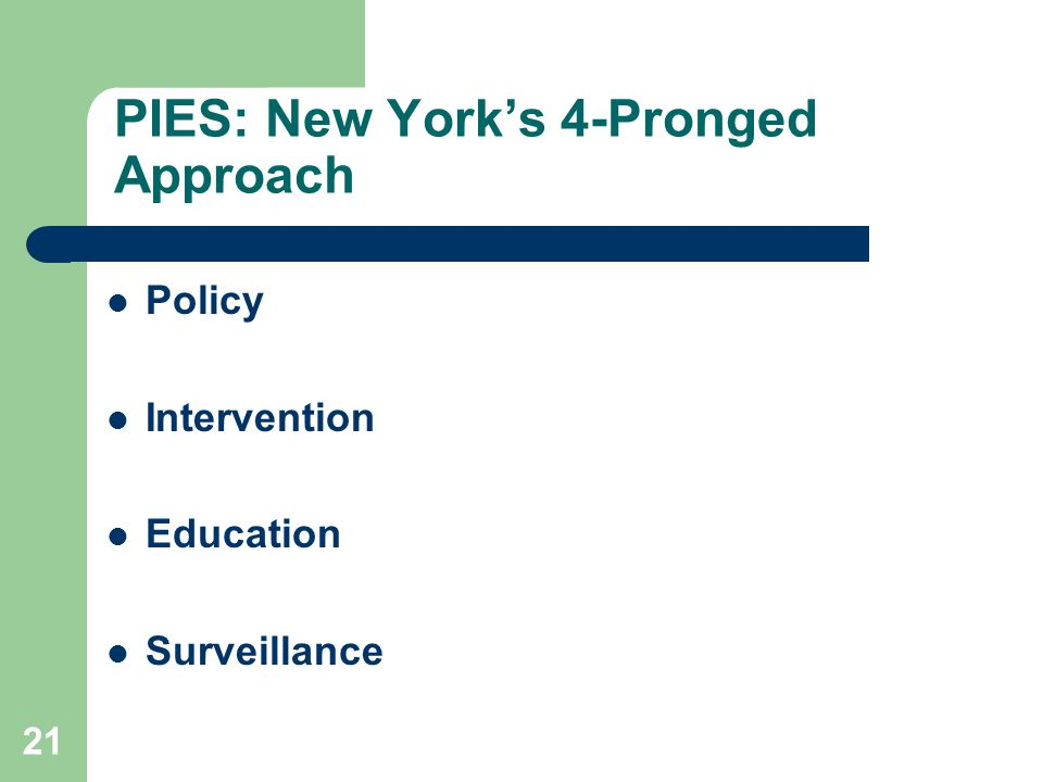 21 PIES: New York's 4-Pronged Approach Policy Intervention Education Surveillance